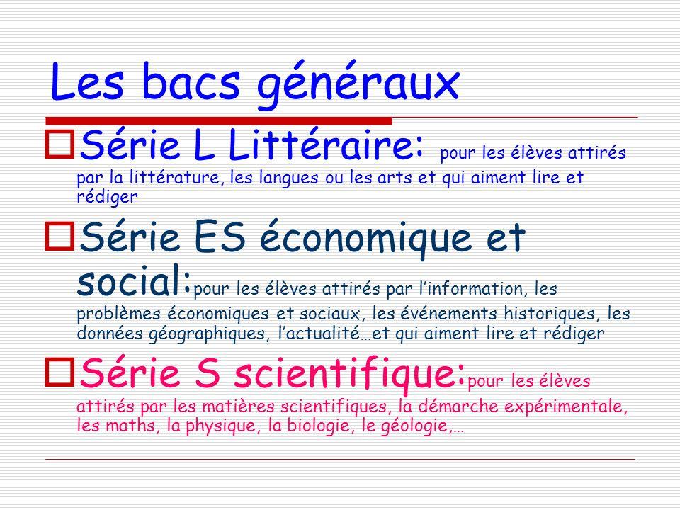 Les bacs généraux Série L Littéraire: pour les élèves attirés par la littérature, les langues ou les arts et qui aiment lire et rédiger Série ES écono