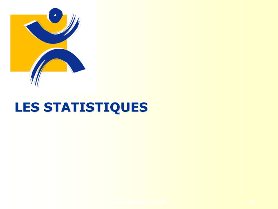 Les accidents du travail24 LES STATISTIQUES