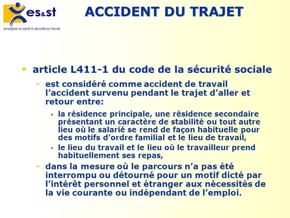 H.Grelier Y.Salliou- Février 2001 ACCIDENT DU TRAJET article L411-1 du code de la sécurité sociale est considéré comme accident de travail laccident s