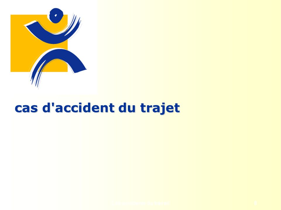 Les accidents du travail8 cas d'accident du trajet
