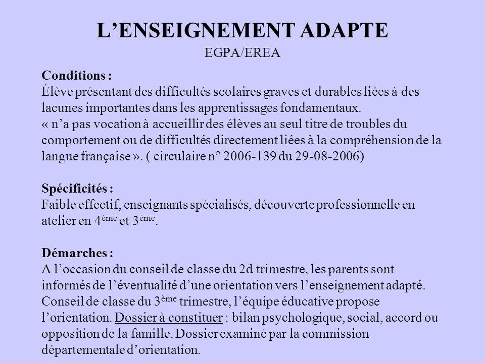 LENSEIGNEMENT ADAPTE EGPA/EREA Conditions : Élève présentant des difficultés scolaires graves et durables liées à des lacunes importantes dans les app
