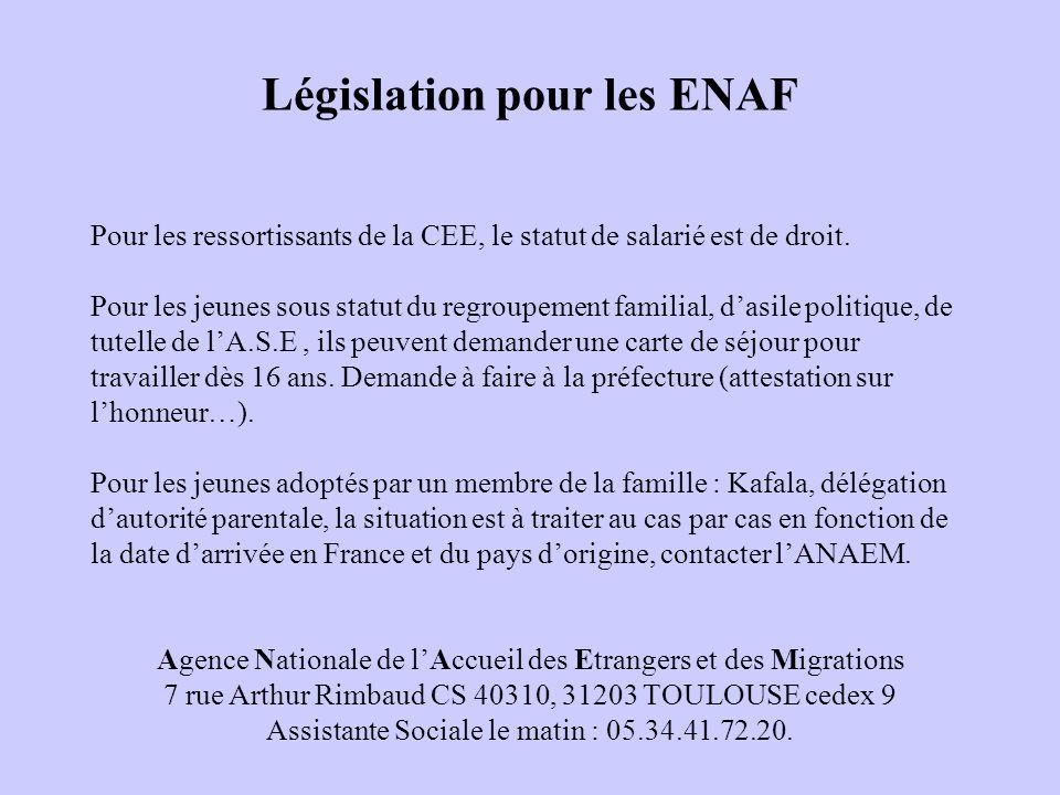 Législation pour les ENAF Pour les ressortissants de la CEE, le statut de salarié est de droit. Pour les jeunes sous statut du regroupement familial,