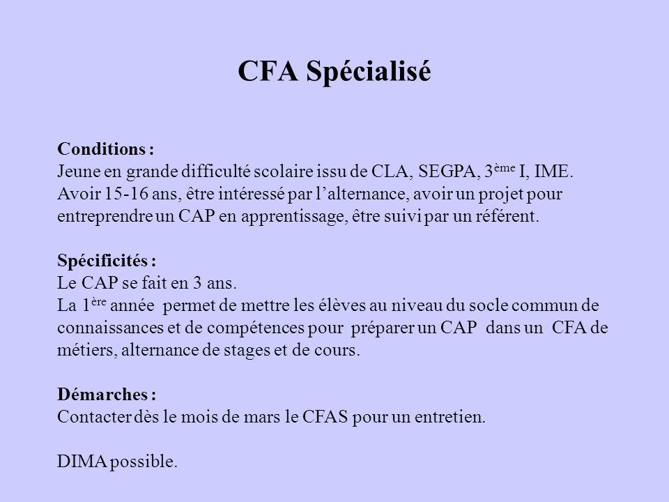 CFA Spécialisé Conditions : Jeune en grande difficulté scolaire issu de CLA, SEGPA, 3 ème I, IME. Avoir 15-16 ans, être intéressé par lalternance, avo