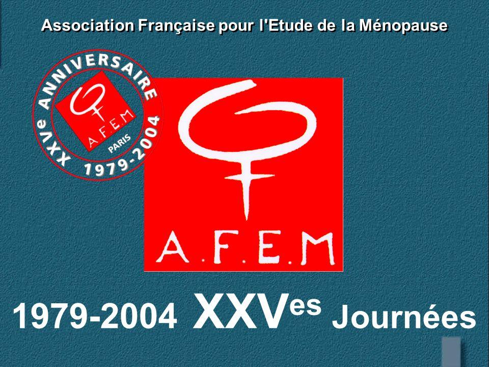 Association Française pour l Etude de la Ménopause 1979-2004 XXV es Journées