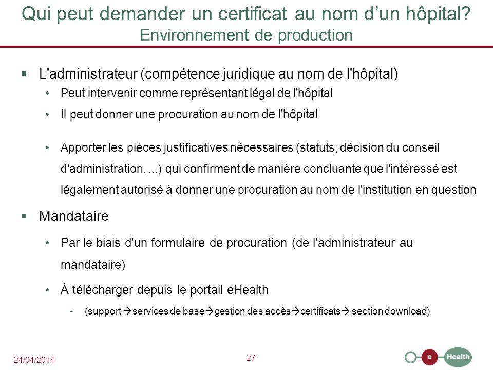 27 24/04/2014 Qui peut demander un certificat au nom dun hôpital.