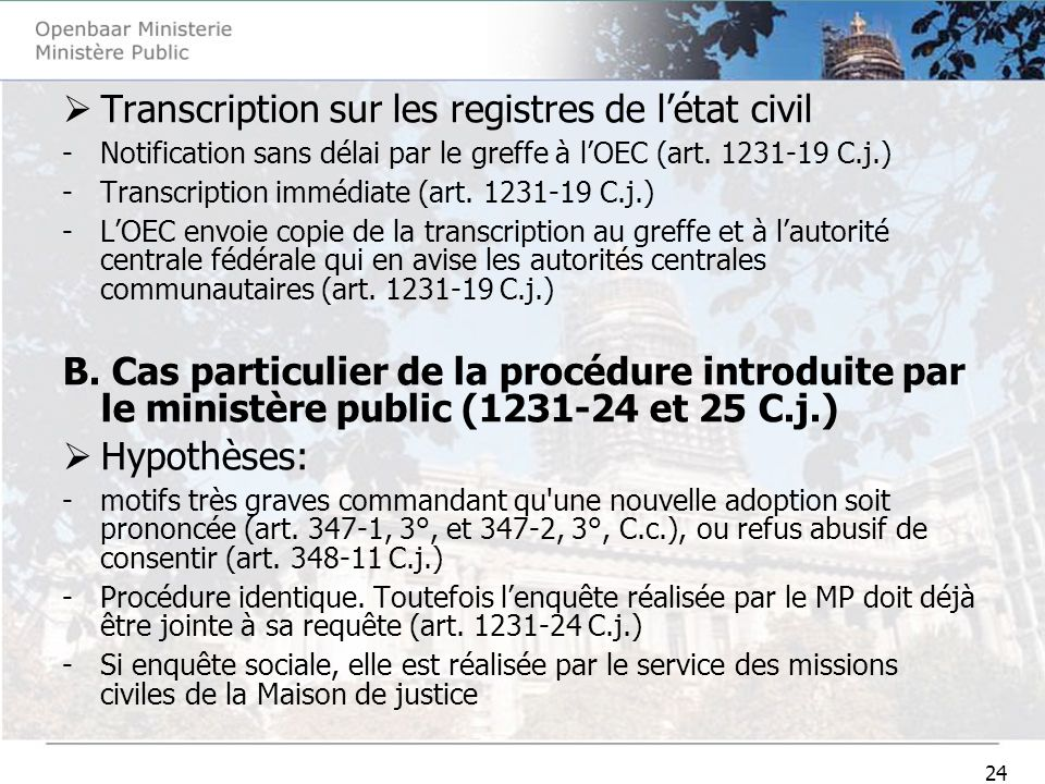 24 Transcription sur les registres de létat civil -Notification sans délai par le greffe à lOEC (art.