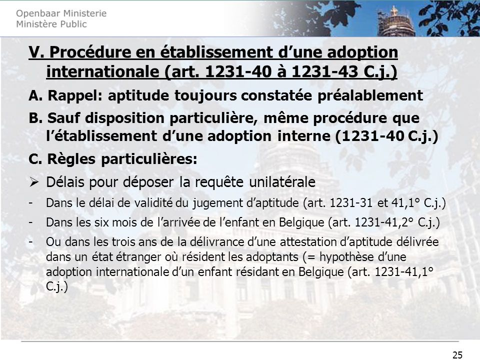 25 V. Procédure en établissement dune adoption internationale (art.