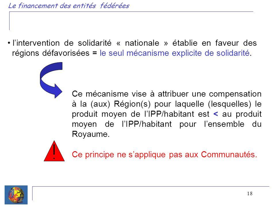 18 lintervention de solidarité « nationale » établie en faveur des régions défavorisées = le seul mécanisme explicite de solidarité. Ce mécanisme vise