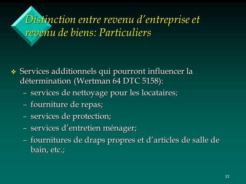 12 Distinction entre revenu dentreprise et revenu de biens: Particuliers v Services additionnels qui pourront influencer la détermination (Wertman 64