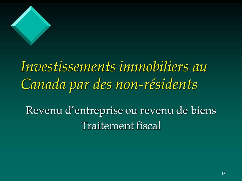 13 Investissements immobiliers au Canada par des non-résidents Revenu dentreprise ou revenu de biens Traitement fiscal