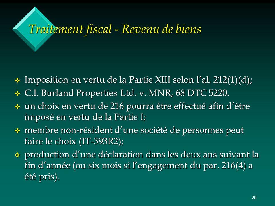 20 Traitement fiscal - Revenu de biens v Imposition en vertu de la Partie XIII selon lal. 212(1)(d); v C.I. Burland Properties Ltd. v. MNR, 68 DTC 522