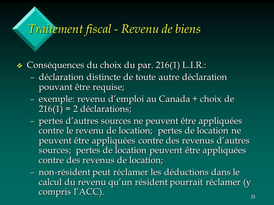 21 Traitement fiscal - Revenu de biens v Conséquences du choix du par. 216(1) L.I.R.: –déclaration distincte de toute autre déclaration pouvant être r