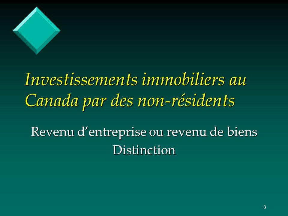 3 Investissements immobiliers au Canada par des non-résidents Revenu dentreprise ou revenu de biens Distinction