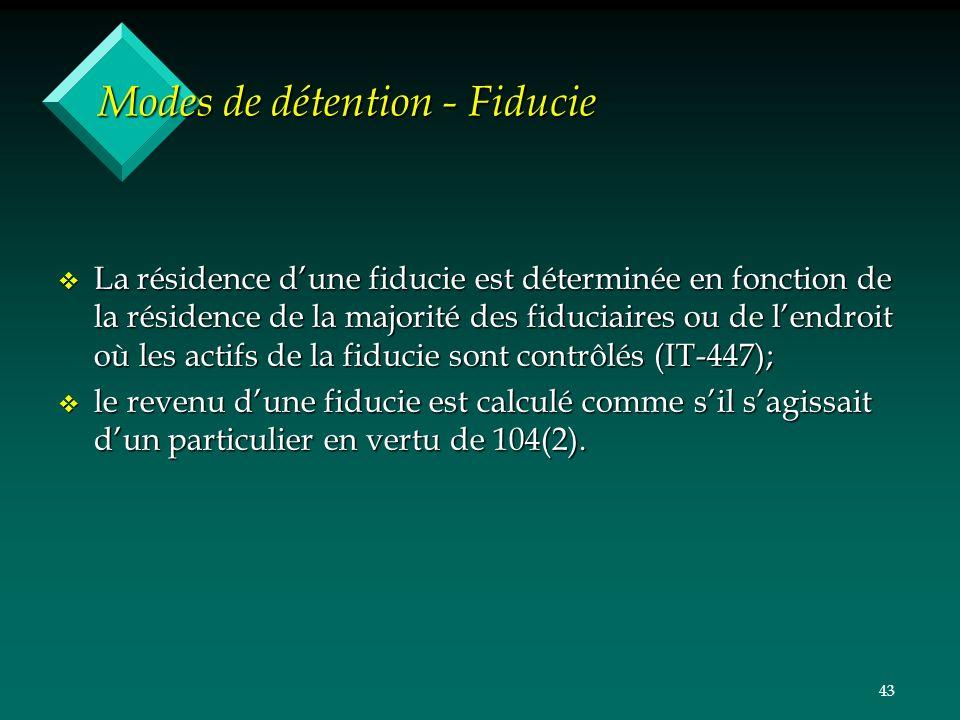 43 Modes de détention - Fiducie v La résidence dune fiducie est déterminée en fonction de la résidence de la majorité des fiduciaires ou de lendroit o
