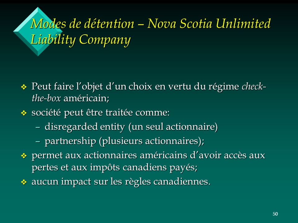 50 Modes de détention – Nova Scotia Unlimited Liability Company v Peut faire lobjet dun choix en vertu du régime check- the-box américain; v société p