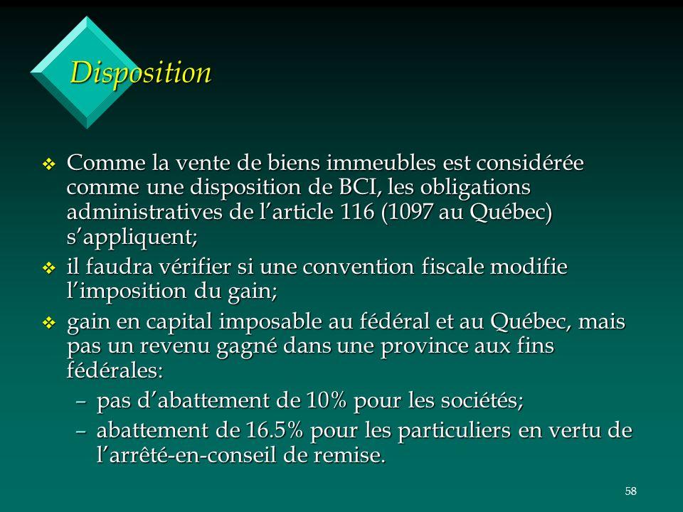 58 Disposition v Comme la vente de biens immeubles est considérée comme une disposition de BCI, les obligations administratives de larticle 116 (1097