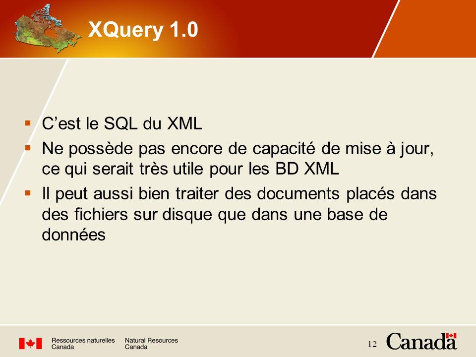 12 XQuery 1.0 Cest le SQL du XML Ne possède pas encore de capacité de mise à jour, ce qui serait très utile pour les BD XML Il peut aussi bien traiter