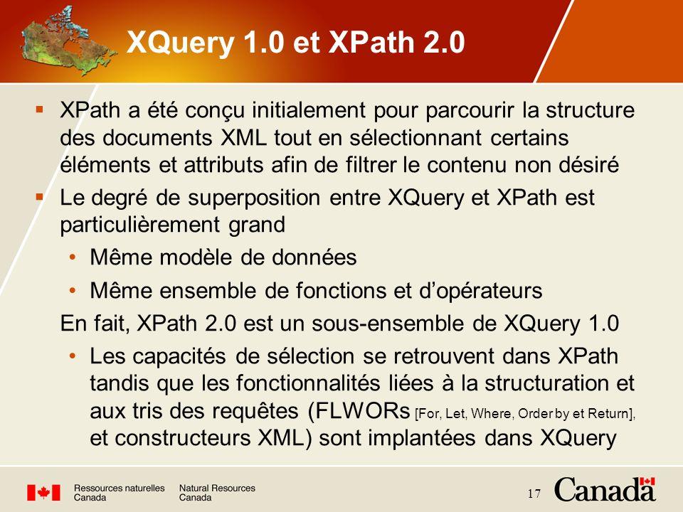 17 XQuery 1.0 et XPath 2.0 XPath a été conçu initialement pour parcourir la structure des documents XML tout en sélectionnant certains éléments et att
