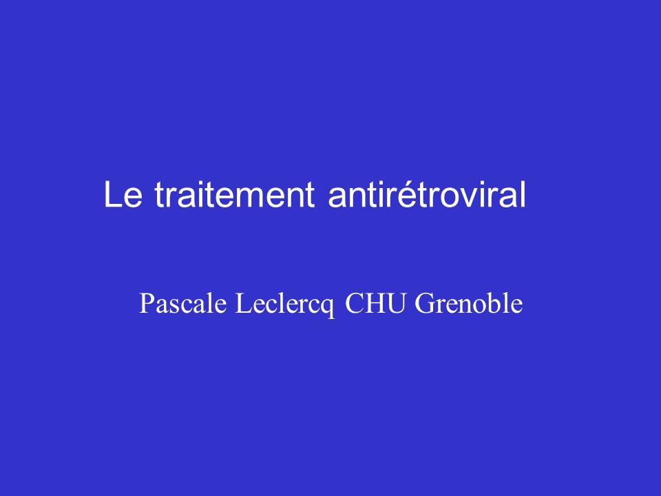 Le traitement antirétroviral Pascale Leclercq CHU Grenoble