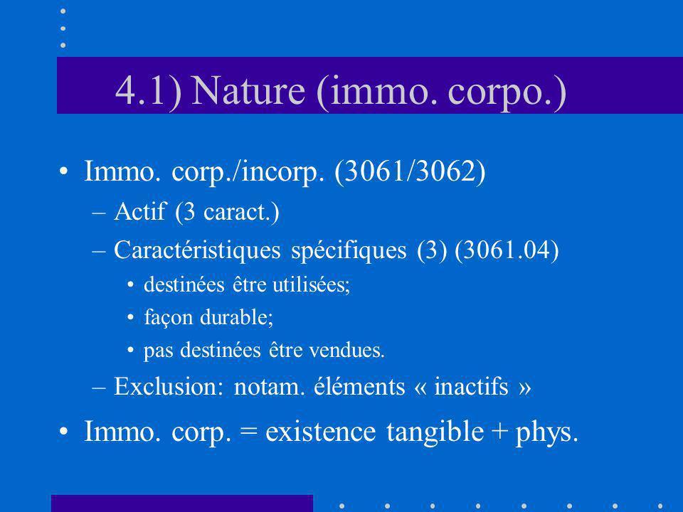 4.1) Nature (immo. corpo.) Immo. corp./incorp. (3061/3062) –Actif (3 caract.) –Caractéristiques spécifiques (3) (3061.04) destinées être utilisées; fa