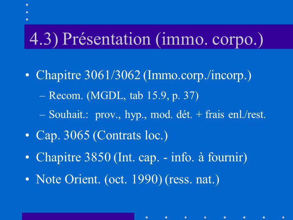4.3) Présentation (immo. corpo.) Chapitre 3061/3062 (Immo.corp./incorp.) –Recom. (MGDL, tab 15.9, p. 37) –Souhait.: prov., hyp., mod. dét. + frais enl