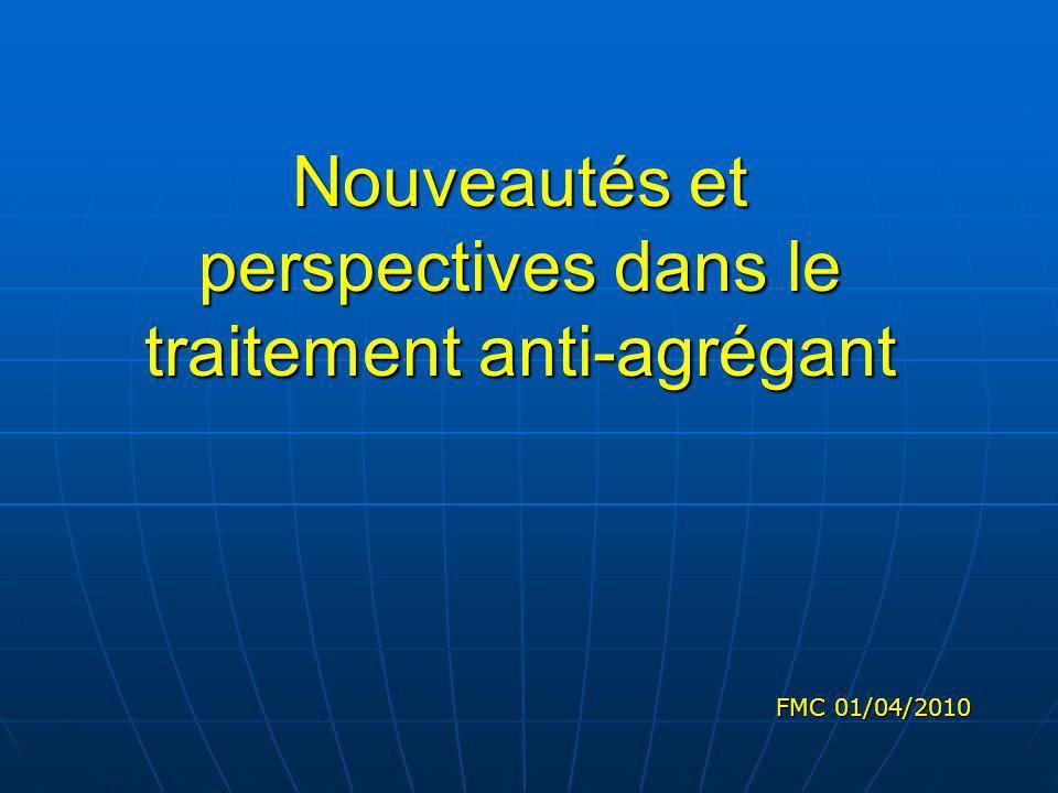 Nouveautés et perspectives dans le traitement anti-agrégant FMC 01/04/2010