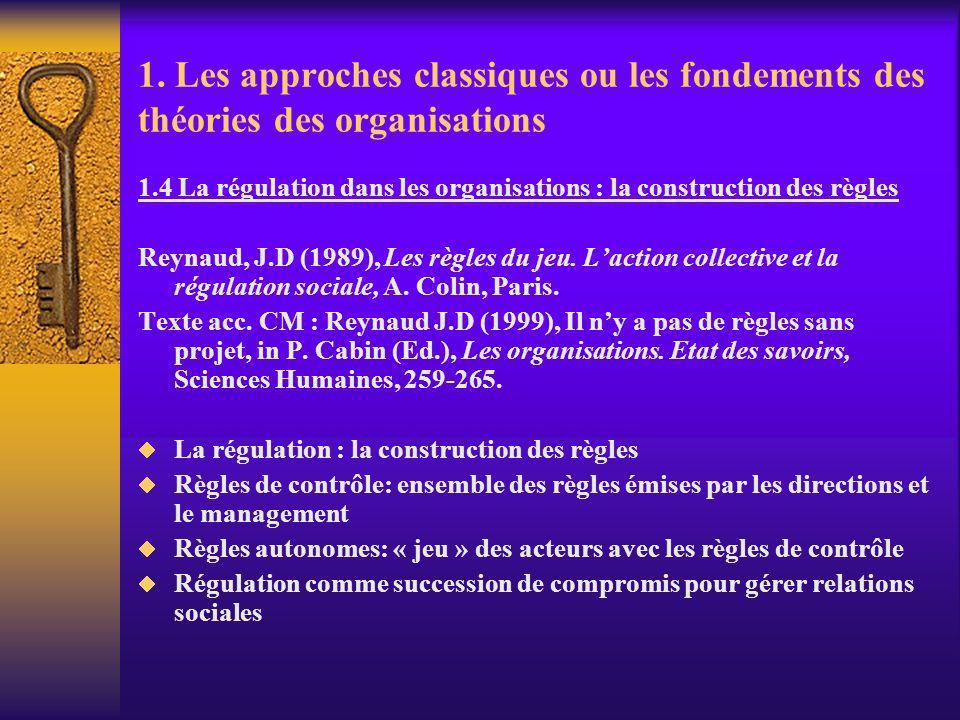 1. Les approches classiques ou les fondements des théories des organisations 1.4 La régulation dans les organisations : la construction des règles Rey