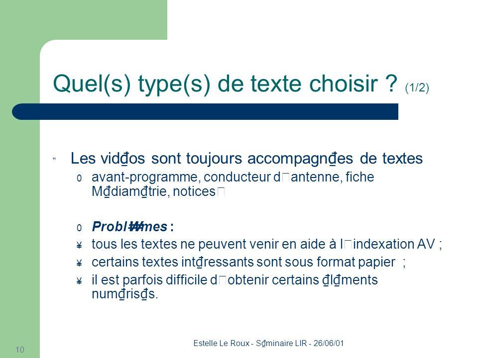 Estelle Le Roux - S minaire LIR - 26/06/01 10 Quel(s) type(s) de texte choisir .