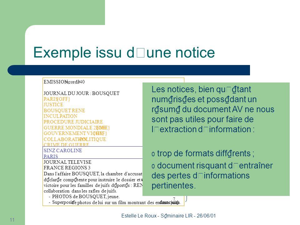 Estelle Le Roux - S minaire LIR - 26/06/01 11 Exemple issu d'une notice Dans l affaire BOUSQUET, la chambre d accusation de la cour d appel de Paris, s est d clar e comp tente pour instruire le dossier et ce contre l avi s du Parquet.