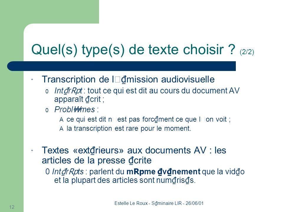 Estelle Le Roux - S minaire LIR - 26/06/01 12 Quel(s) type(s) de texte choisir .
