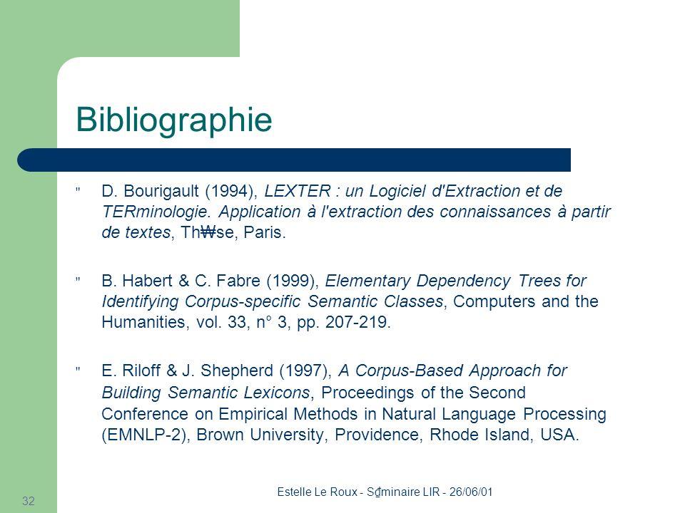 Estelle Le Roux - S minaire LIR - 26/06/01 32 Bibliographie D.