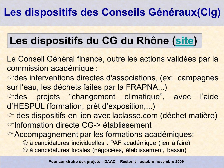 Le Conseil Général finance, outre les actions validées par la commission académique : des interventions directes d'associations, (ex: campagnes sur le