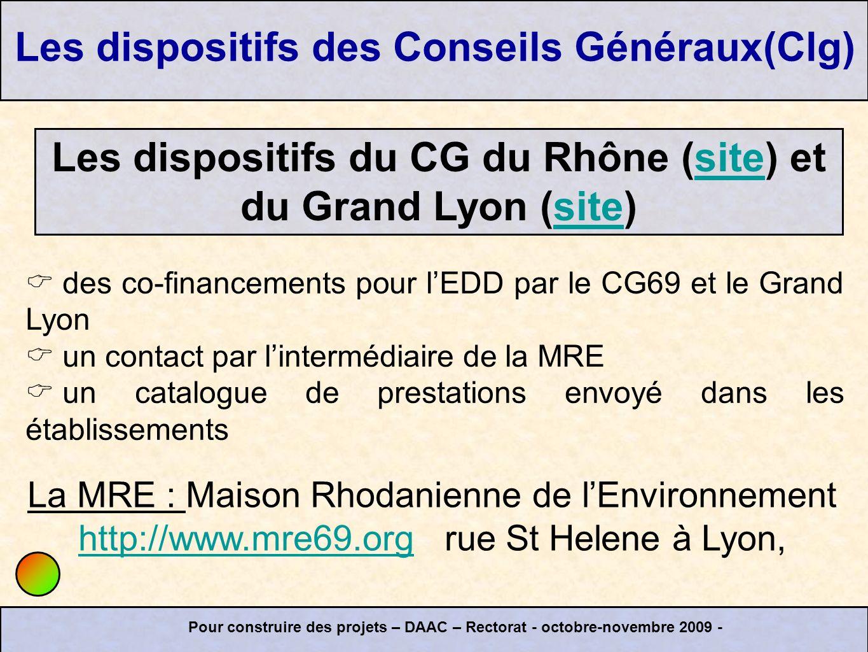 des co-financements pour lEDD par le CG69 et le Grand Lyon un contact par lintermédiaire de la MRE un catalogue de prestations envoyé dans les établis