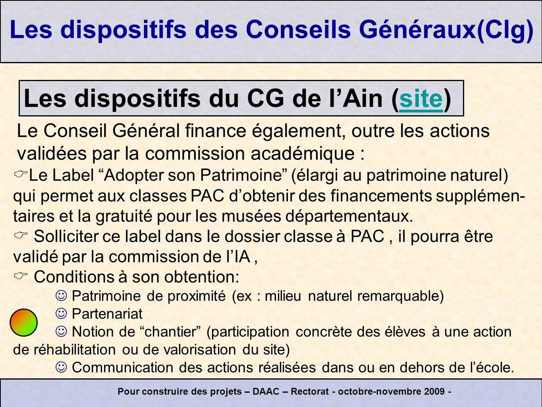 Les dispositifs du CG de lAin (site)site Pour construire des projets – DAAC – Rectorat - octobre-novembre 2009 - Les dispositifs des Conseils Généraux