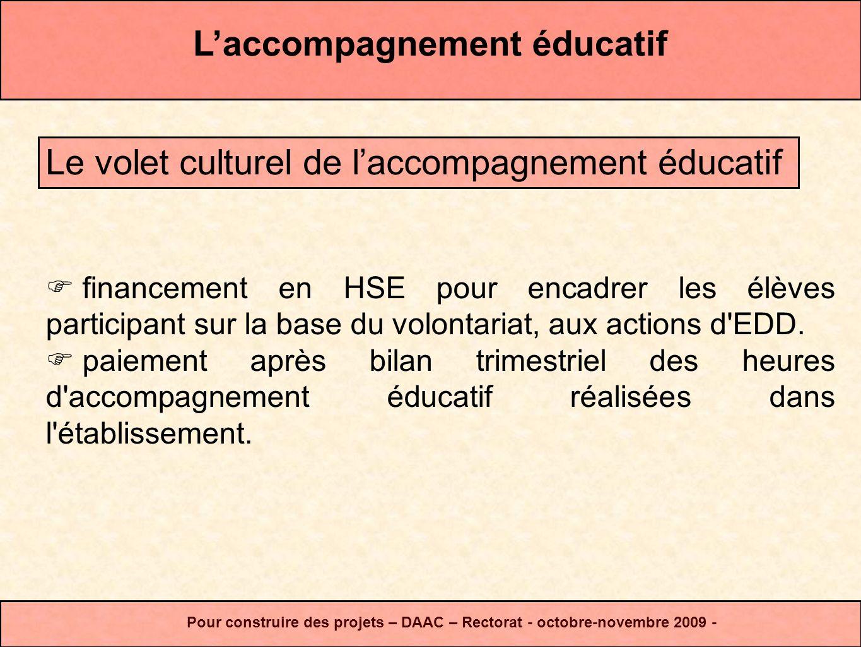 Laccompagnement éducatif Pour construire des projets – DAAC – Rectorat - octobre-novembre 2009 - financement en HSE pour encadrer les élèves participa