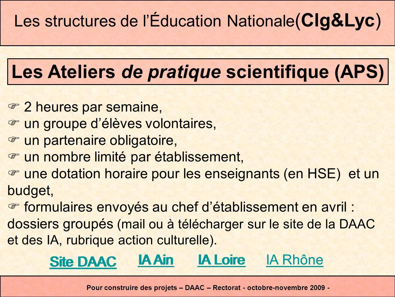 APS avril Les structures de lÉducation Nationale(Clg&Lyc) Pour construire des projets – DAAC – Rectorat - octobre-novembre 2009 -