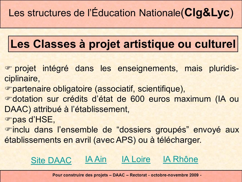 Les Classes à projet artistique ou culturel projet intégré dans les enseignements, mais pluridis- ciplinaire, partenaire obligatoire (associatif, scie