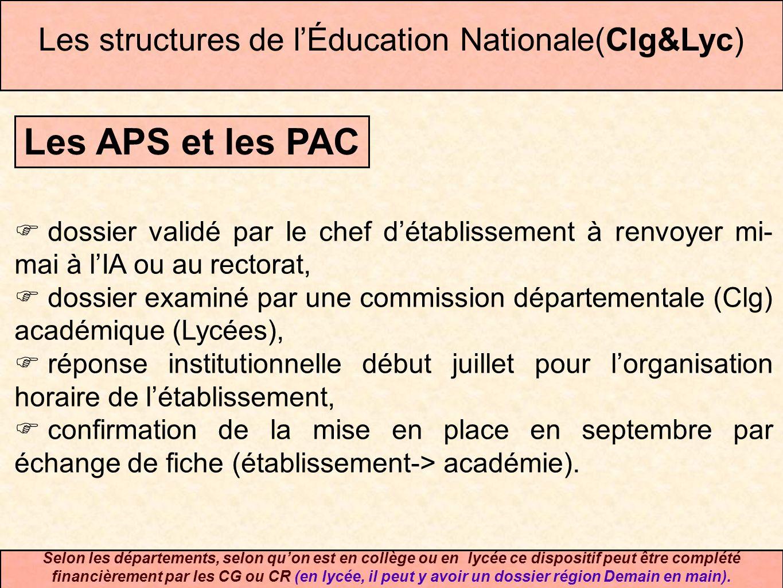 Les APS et les PAC dossier validé par le chef détablissement à renvoyer mi- mai à lIA ou au rectorat, dossier examiné par une commission départemental