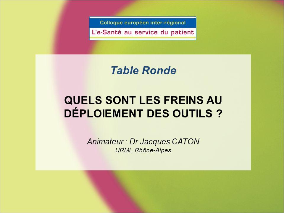 Table Ronde QUELS SONT LES FREINS AU DÉPLOIEMENT DES OUTILS .