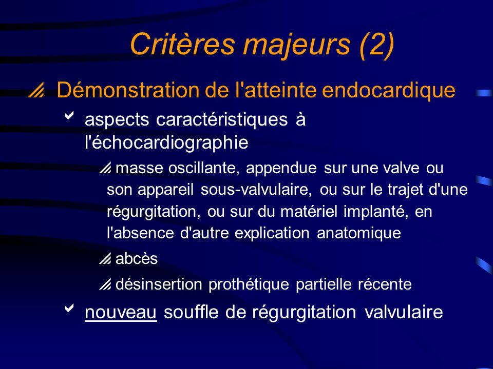 Critères mineurs (1) Prédisposition : cardiopathie à risque ou toxicomanie Fièvre > 38°C Phénomènes vasculaires : embols septiques artériels, embolie pulmonaire, anévrysme mycotique, hémorragie intracrânienne, hémorragies conjonctivales, taches de Janeway
