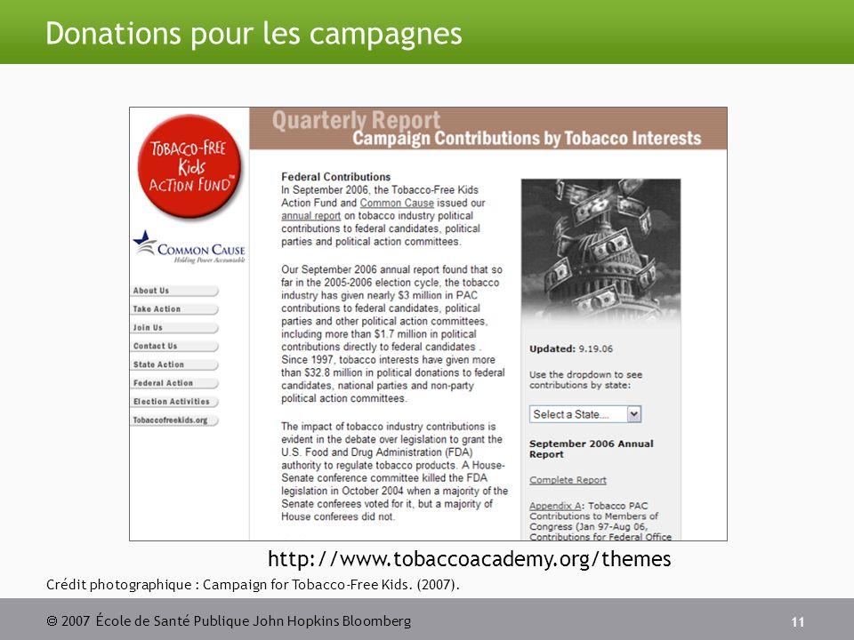 2007 École de Santé Publique John Hopkins Bloomberg 11 Donations pour les campagnes Crédit photographique : Campaign for Tobacco-Free Kids.