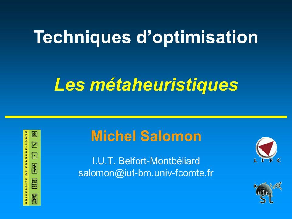 Michel Salomon Techniques doptimisation Les métaheuristiques I.U.T.