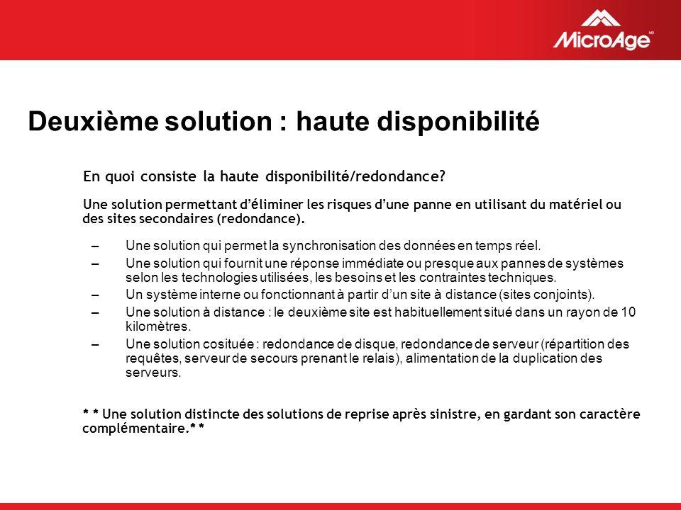 © 2006 MicroAge Deuxième solution : haute disponibilité En quoi consiste la haute disponibilit é /redondance.