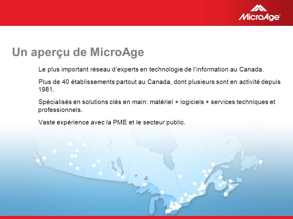 © 2006 MicroAge Un aperçu de MicroAge Le plus important réseau dexperts en technologie de linformation au Canada.