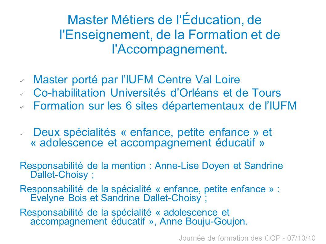 Journée de formation des COP - 07/10/10 Master Métiers de l'Éducation, de l'Enseignement, de la Formation et de l'Accompagnement. Master porté par lIU