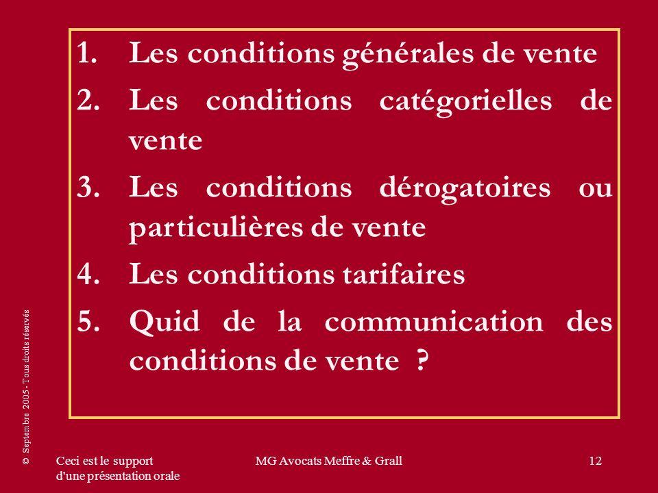 © Septembre 2005 - Tous droits réservés Ceci est le support d'une présentation orale MG Avocats Meffre & Grall12 1. 1.Les conditions générales de vent