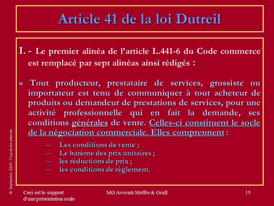 © Septembre 2005 - Tous droits réservés Ceci est le support d'une présentation orale MG Avocats Meffre & Grall15 Article 41 de la loi Dutreil I.- : I.
