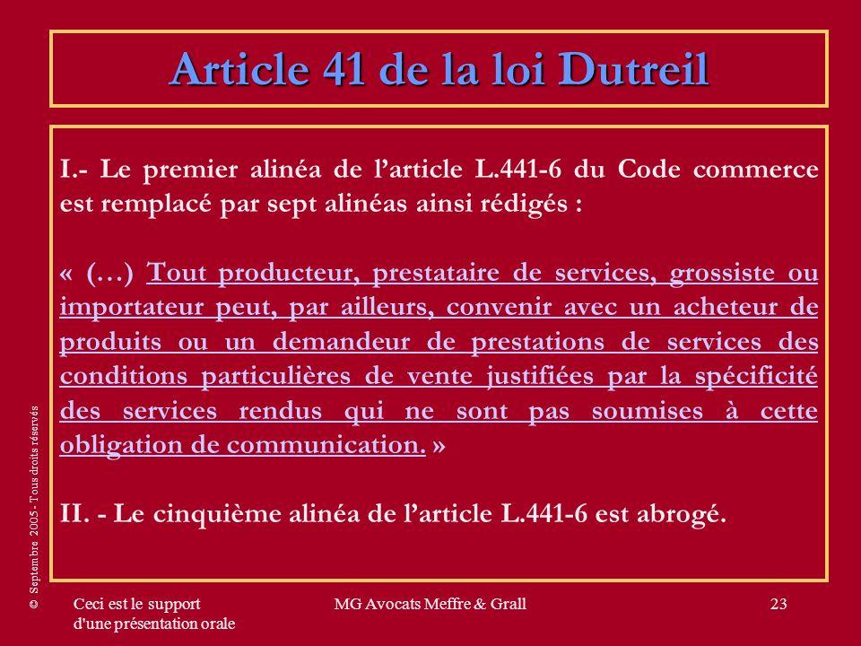 © Septembre 2005 - Tous droits réservés Ceci est le support d'une présentation orale MG Avocats Meffre & Grall23 Article 41 de la loi Dutreil I.- Le p