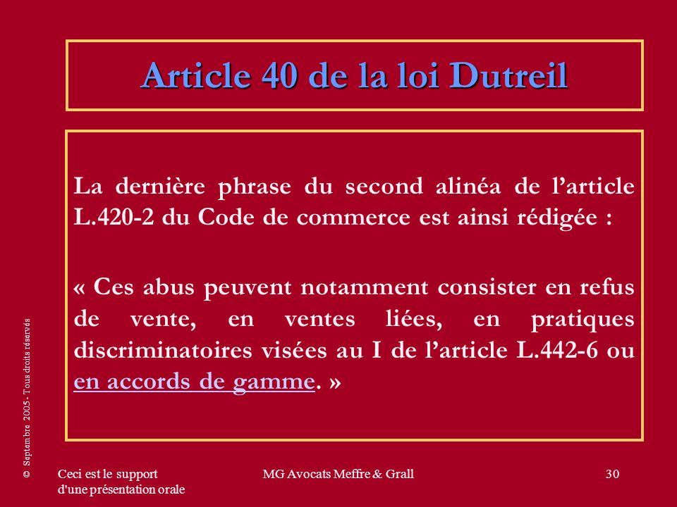 © Septembre 2005 - Tous droits réservés Ceci est le support d'une présentation orale MG Avocats Meffre & Grall30 Article 40 de la loi Dutreil La derni