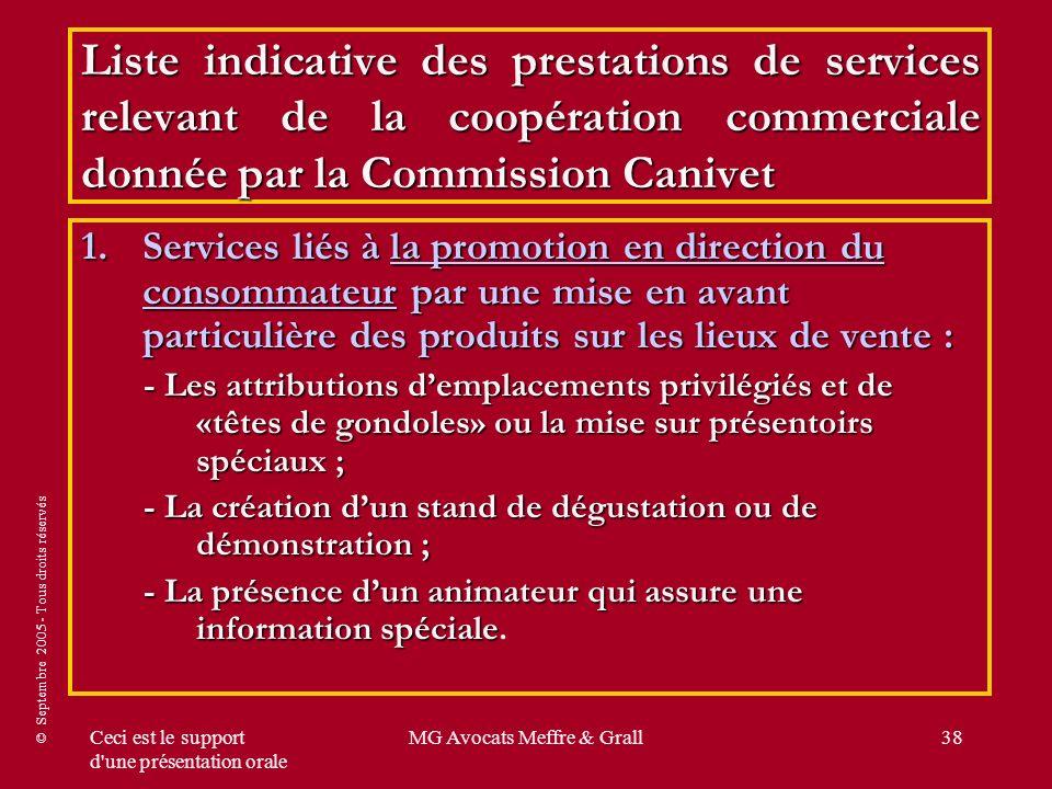 © Septembre 2005 - Tous droits réservés Ceci est le support d'une présentation orale MG Avocats Meffre & Grall38 Liste indicative des prestations de s